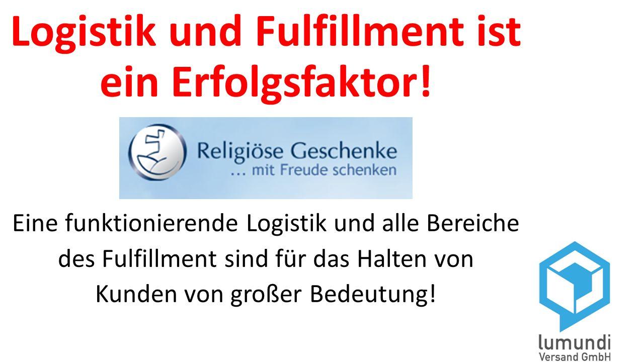 Logistik und Fulfillment ist ein Erfolgsfaktor! Eine funktionierende Logistik und alle Bereiche des Fulfillment sind für das Halten von Kunden von gro
