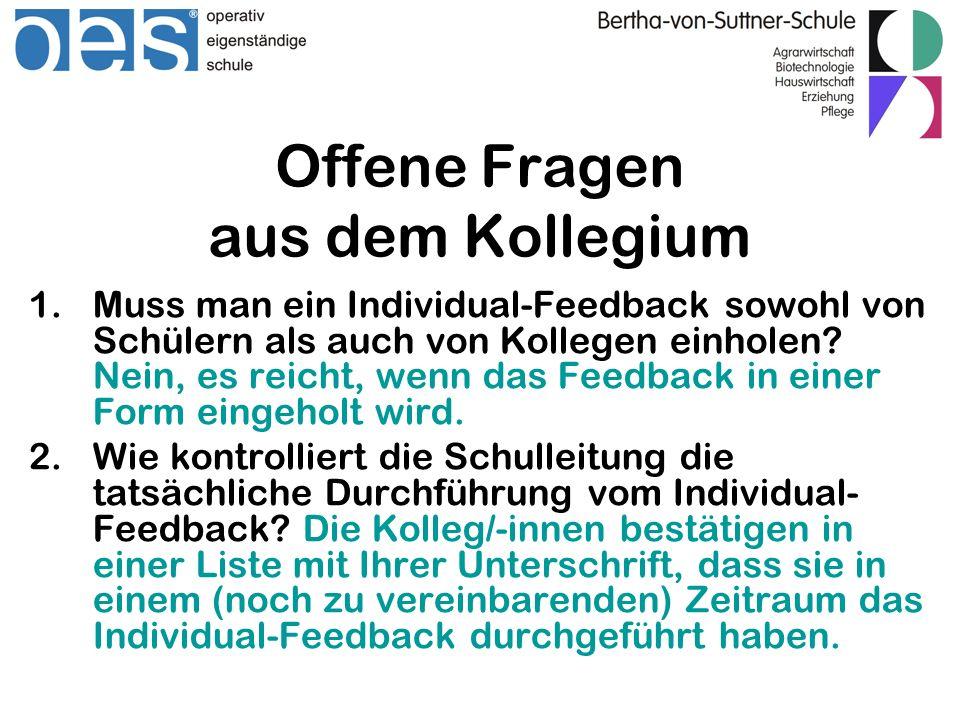 Offene Fragen aus dem Kollegium 1.Muss man ein Individual-Feedback sowohl von Schülern als auch von Kollegen einholen.