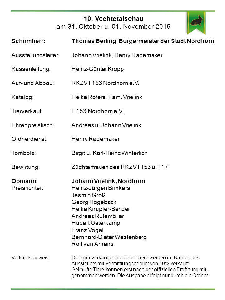 10. Vechtetalschau am 31. Oktober u. 01. November 2015 Schirmherr:Thomas Berling, Bürgermeister der Stadt Nordhorn Ausstellungsleiter:Johann Vrielink,