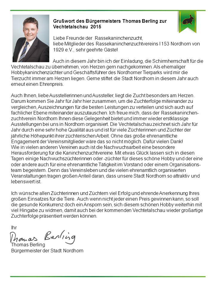 Grußwort Wieder einmal richtet der Rassekaninchenzuchtverein I 153 Nordhorn von 1929 e.V.