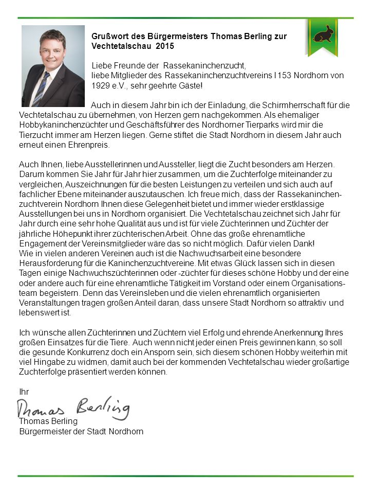 Grußwort des Bürgermeisters Thomas Berling zur Vechtetalschau 2015 Liebe Freunde der Rassekaninchenzucht, liebe Mitglieder des Rassekaninchenzuchtvere