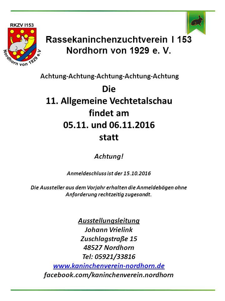 Rassekaninchenzuchtverein I 153 Nordhorn von 1929 e. V. Achtung-Achtung-Achtung-Achtung-Achtung Die 11. Allgemeine Vechtetalschau findet am 05.11. und