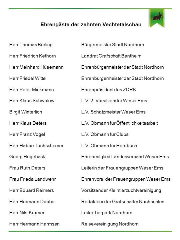 Ehrengäste der zehnten Vechtetalschau Herr Thomas BerlingBürgermeister Stadt Nordhorn Herr Friedrich Kethorn Landrat Grafschaft Bentheim Herr Meinhard