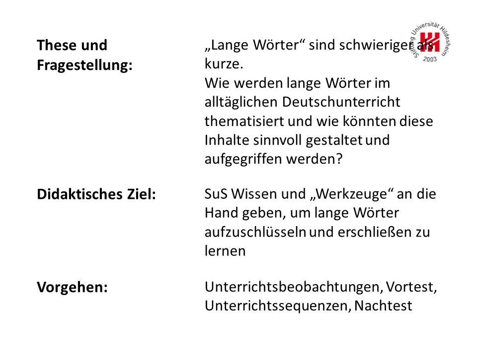 """These und Fragestellung: """"Lange Wörter"""" sind schwieriger als kurze. Wie werden lange Wörter im alltäglichen Deutschunterricht thematisiert und wie kön"""