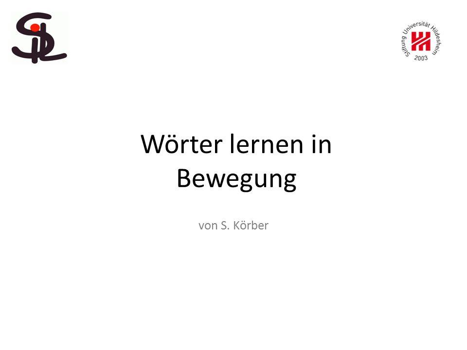 Wörter lernen in Bewegung von S. Körber
