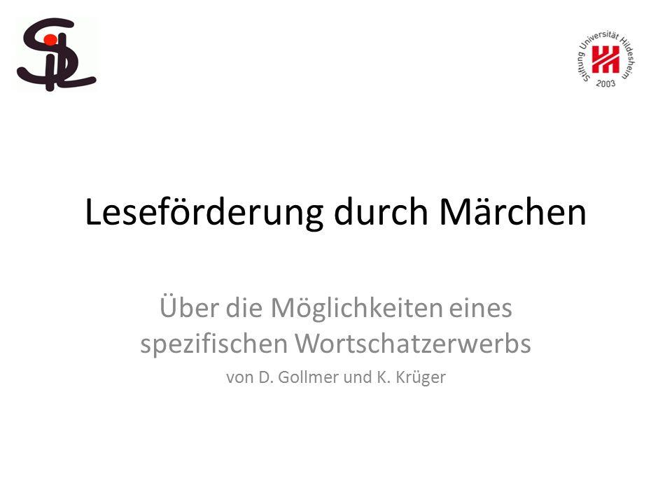 Leseförderung durch Märchen Über die Möglichkeiten eines spezifischen Wortschatzerwerbs von D. Gollmer und K. Krüger