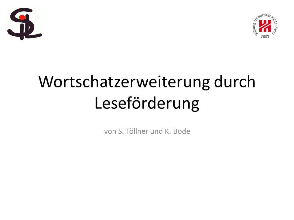 Wortschatzerweiterung durch Leseförderung von S. Töllner und K. Bode