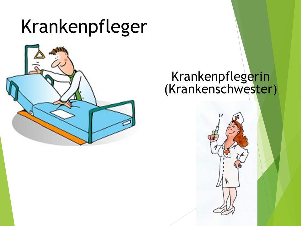 Krankenpfleger r Krankenpflegerin (Krankenschwester)