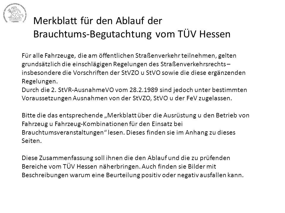 Merkblatt für den Ablauf der Brauchtums-Begutachtung vom TÜV Hessen Für alle Fahrzeuge, die am öffentlichen Straßenverkehr teilnehmen, gelten grundsät