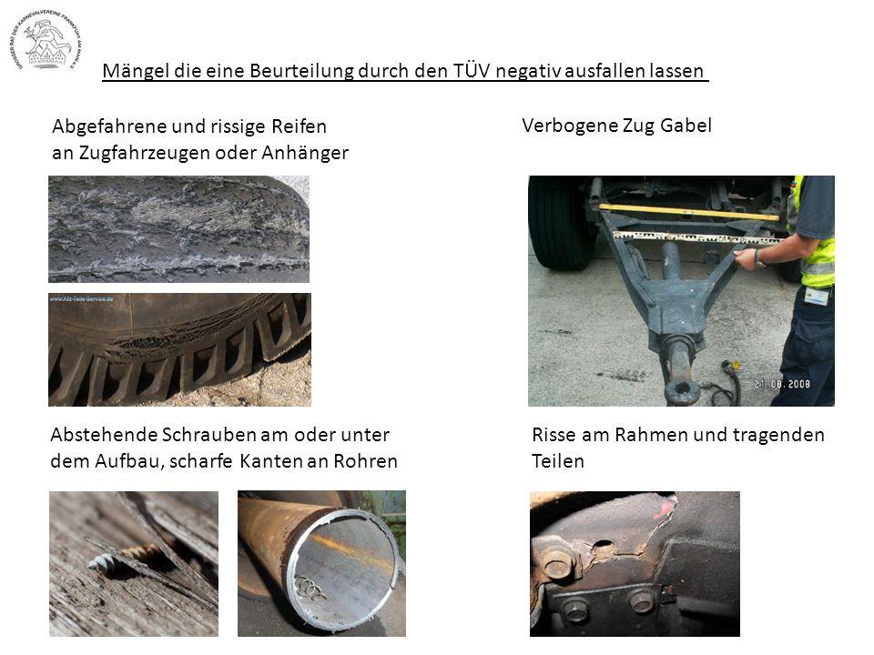 Mängel die eine Beurteilung durch den TÜV negativ ausfallen lassen Abgefahrene und rissige Reifen an Zugfahrzeugen oder Anhänger Abstehende Schrauben