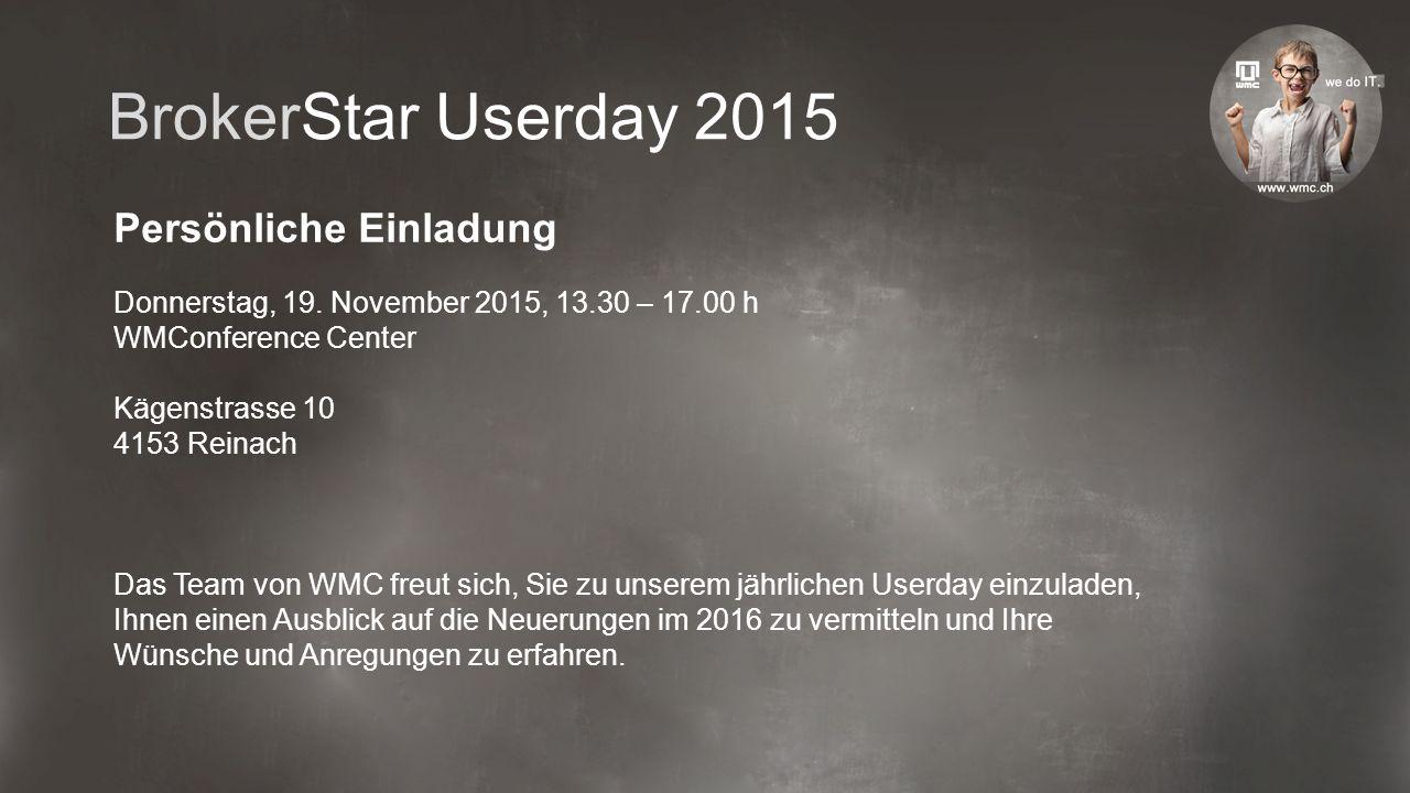 BrokerStar Userday 2015 Persönliche Einladung Donnerstag, 19.