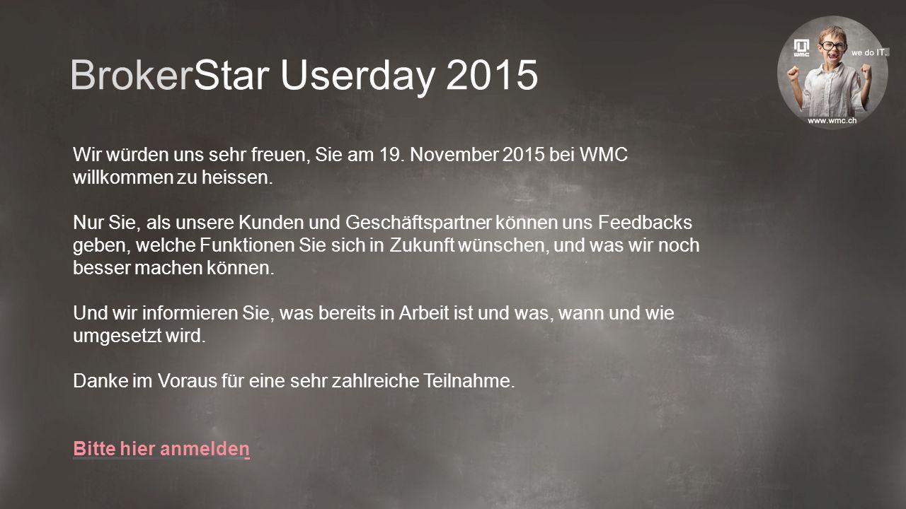 BrokerStar Userday 2015 Wir würden uns sehr freuen, Sie am 19.