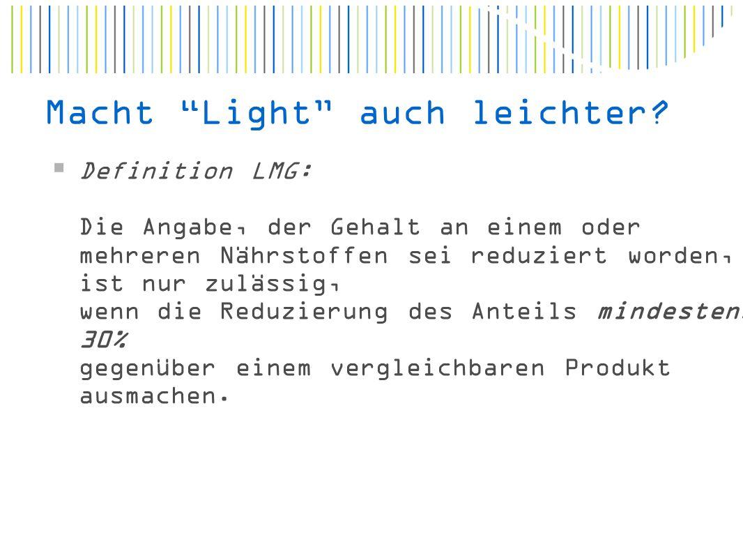 Macht Light auch leichter.
