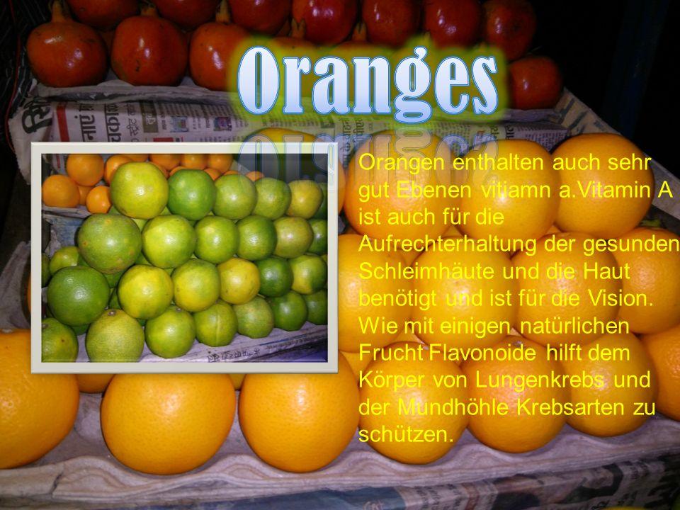 Orangen enthalten auch sehr gut Ebenen vitiamn a.Vitamin A ist auch für die Aufrechterhaltung der gesunden Schleimhäute und die Haut benötigt und ist für die Vision.