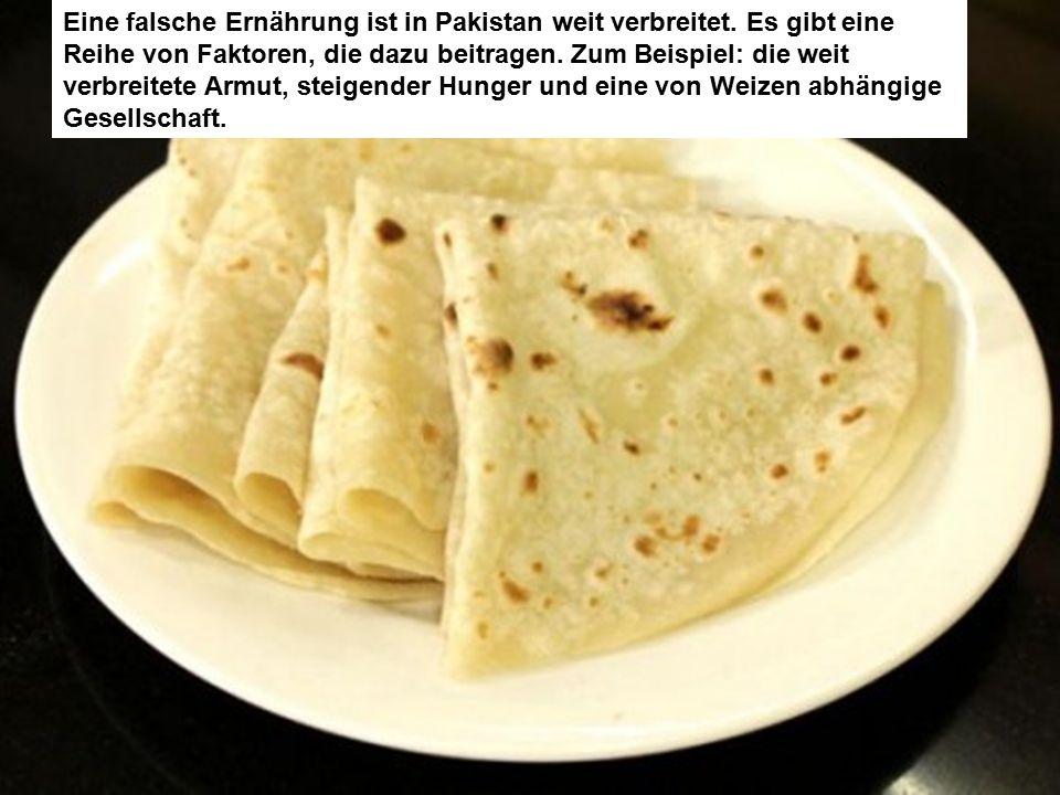Eine falsche Ernährung ist in Pakistan weit verbreitet.