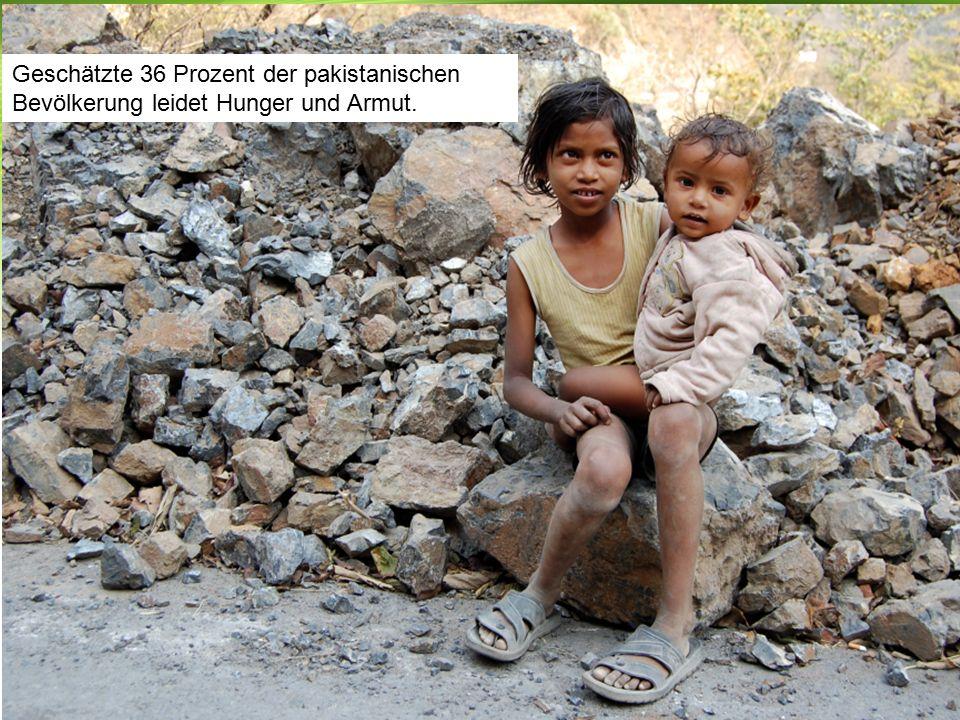 Geschätzte 36 Prozent der pakistanischen Bevölkerung leidet Hunger und Armut..