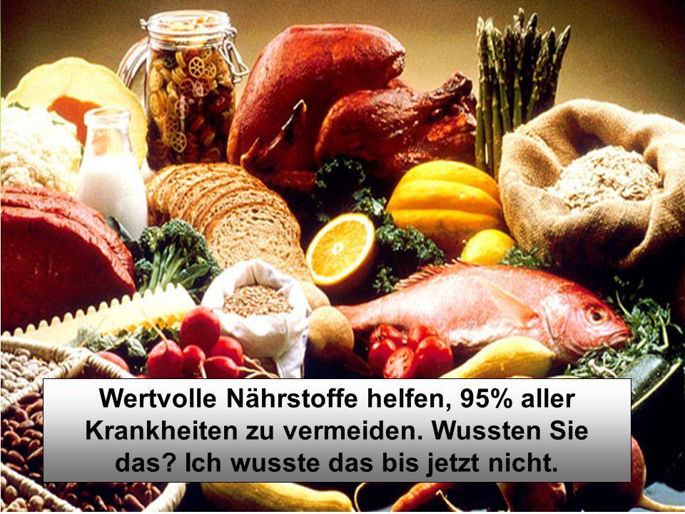 Wertvolle Nährstoffe helfen, 95% aller Krankheiten zu vermeiden.