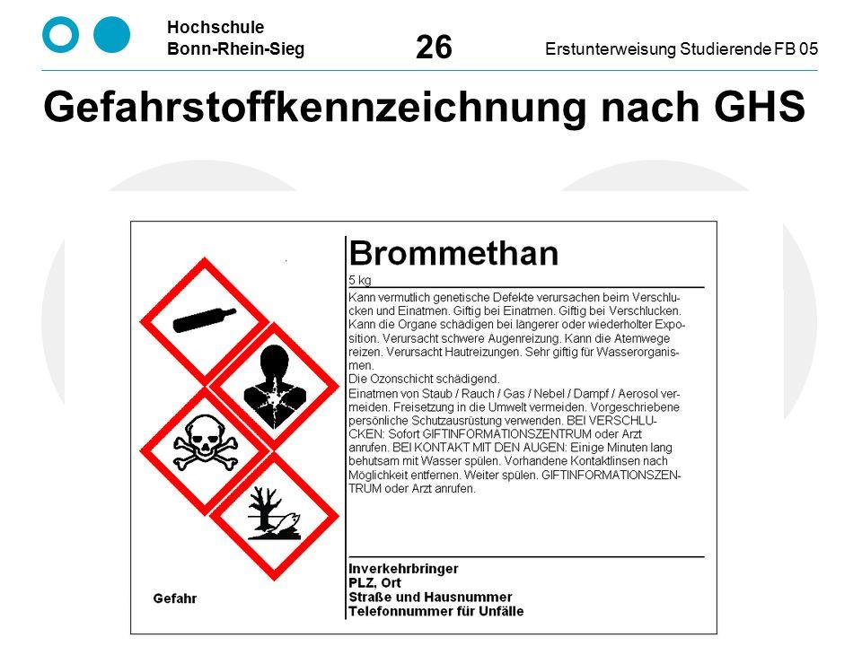 Hochschule Bonn-Rhein-SiegErstunterweisung Studierende FB 05 26 Gefahrstoffkennzeichnung nach GHS