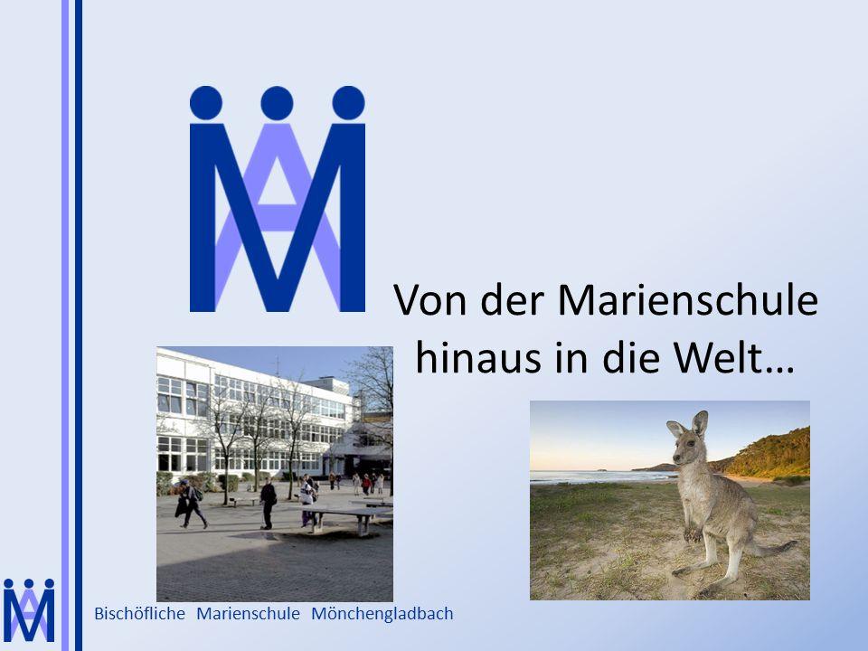 Bischöfliche Marienschule Mönchengladbach Von der Marienschule hinaus in die Welt…