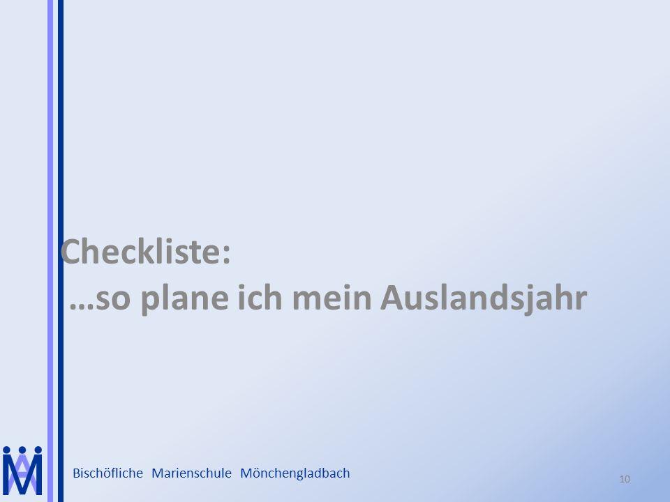 Bischöfliche Marienschule Mönchengladbach Checkliste: …so plane ich mein Auslandsjahr 10