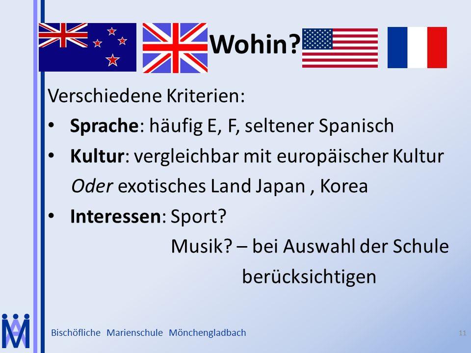 Bischöfliche Marienschule Mönchengladbach 11 Verschiedene Kriterien: Sprache: häufig E, F, seltener Spanisch Kultur: vergleichbar mit europäischer Kul