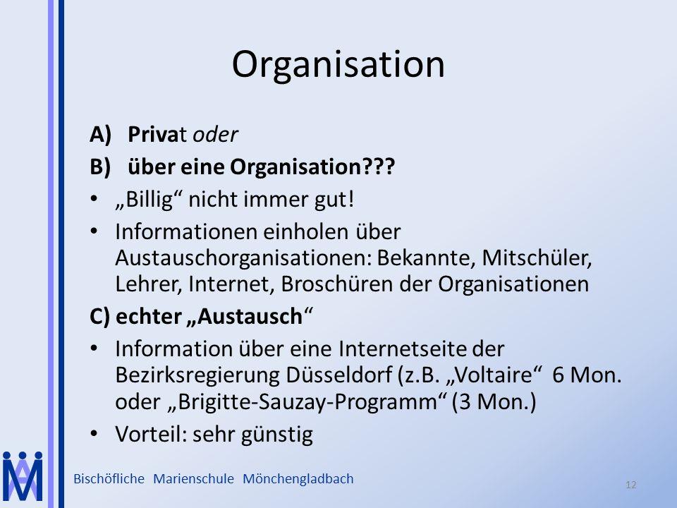 """Bischöfliche Marienschule Mönchengladbach Organisation A)Privat oder B)über eine Organisation??? """"Billig"""" nicht immer gut! Informationen einholen über"""