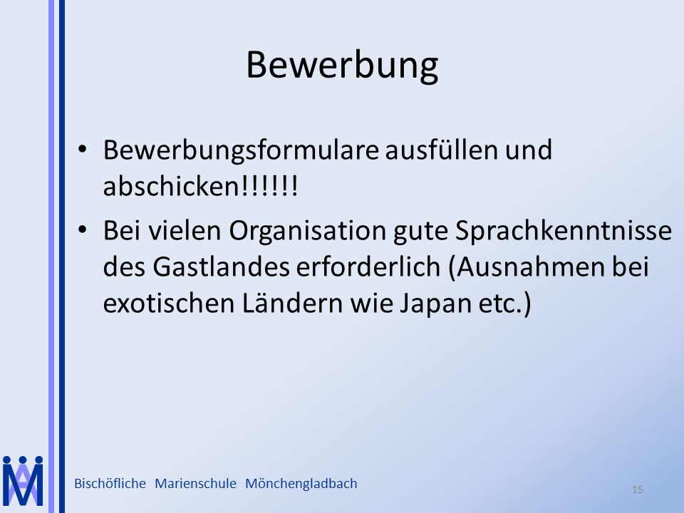 Bischöfliche Marienschule Mönchengladbach Bewerbung Bewerbungsformulare ausfüllen und abschicken!!!!!! Bei vielen Organisation gute Sprachkenntnisse d