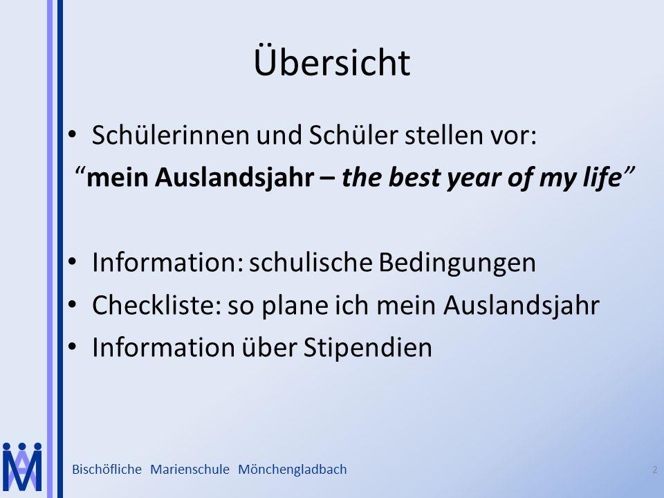 """Bischöfliche Marienschule Mönchengladbach 2 Schülerinnen und Schüler stellen vor: """"mein Auslandsjahr – the best year of my life"""" Information: schulisc"""