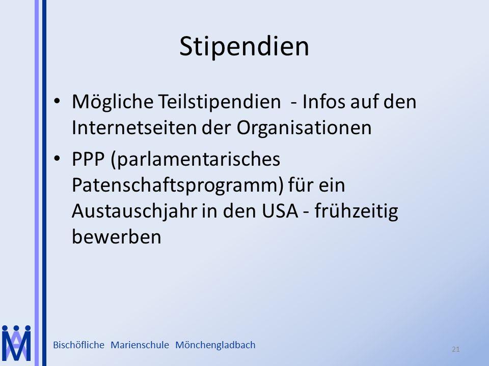 Bischöfliche Marienschule Mönchengladbach Stipendien Mögliche Teilstipendien - Infos auf den Internetseiten der Organisationen PPP (parlamentarisches Patenschaftsprogramm) für ein Austauschjahr in den USA - frühzeitig bewerben 21