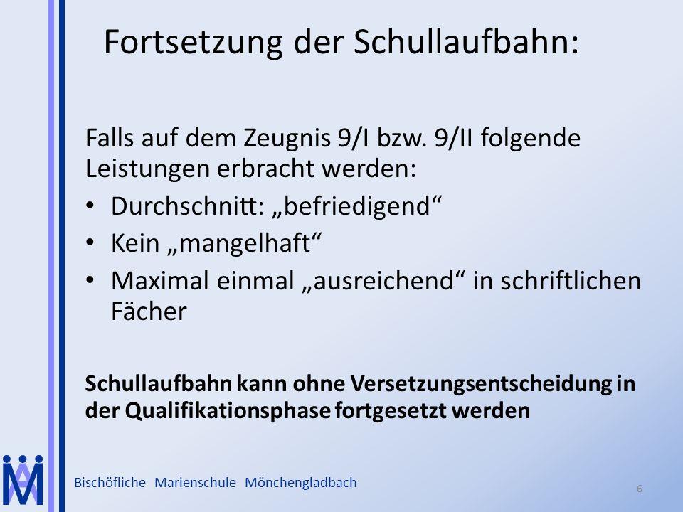 Bischöfliche Marienschule Mönchengladbach Fortsetzung der Schullaufbahn: Falls auf dem Zeugnis 9/I bzw. 9/II folgende Leistungen erbracht werden: Durc