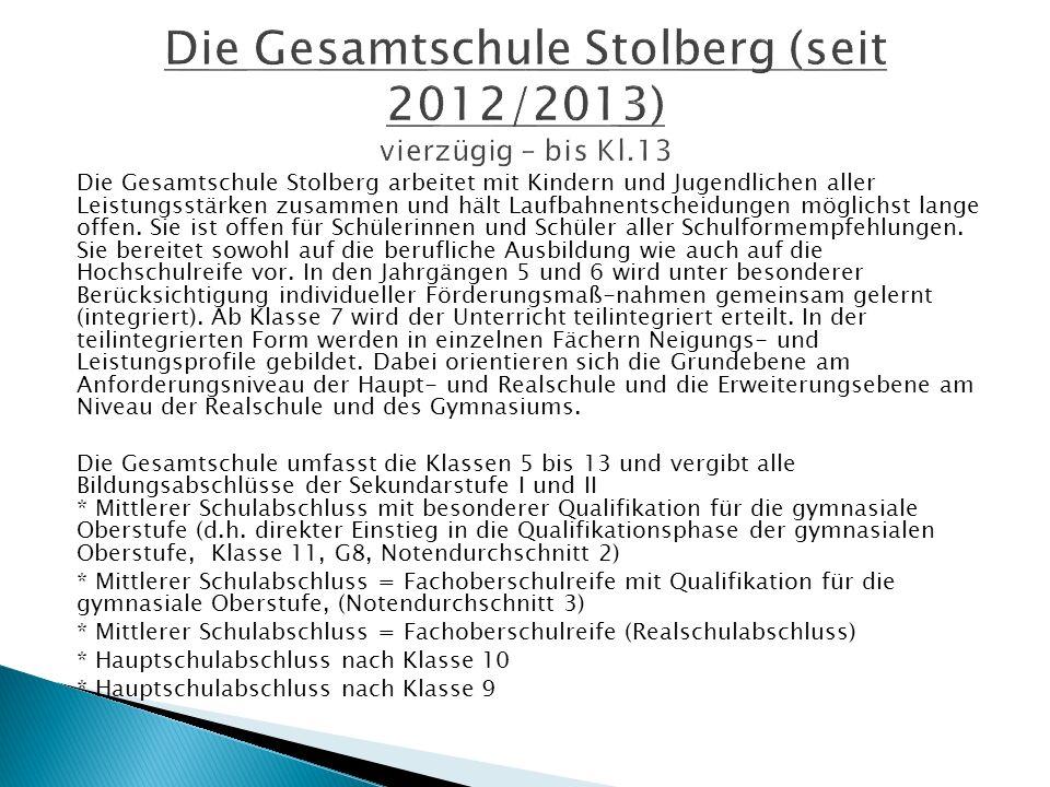 Die Gesamtschule Stolberg arbeitet mit Kindern und Jugendlichen aller Leistungsstärken zusammen und hält Laufbahnentscheidungen möglichst lange offen.