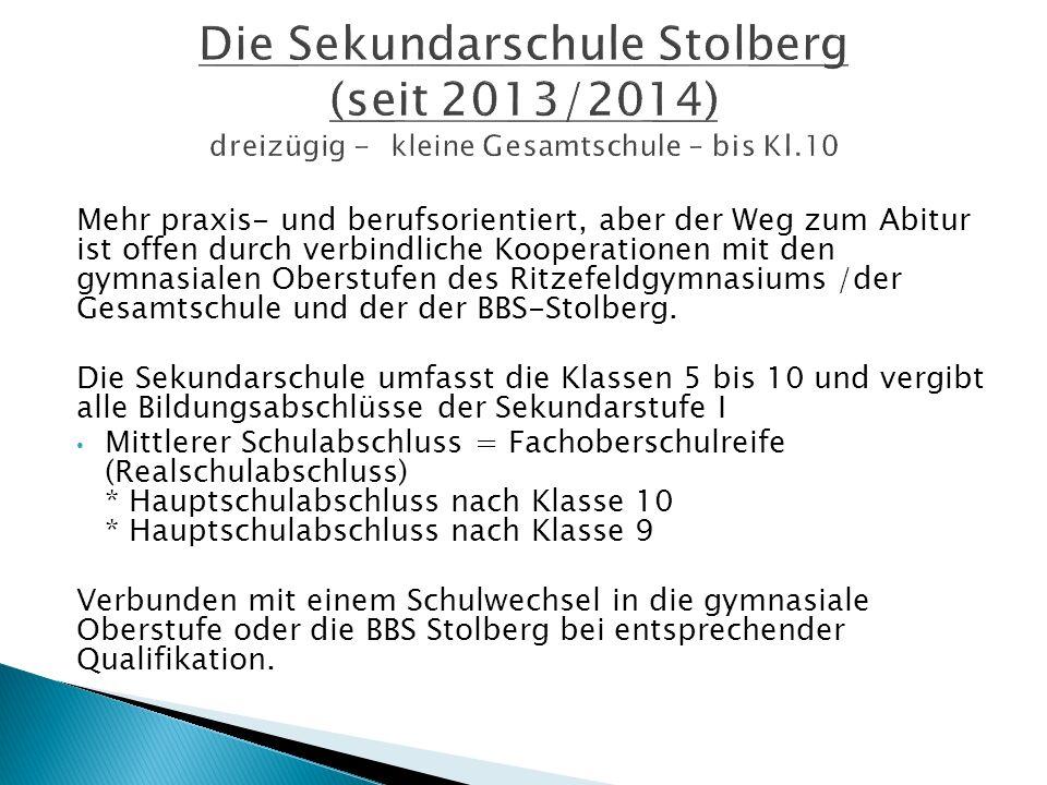 Mehr praxis- und berufsorientiert, aber der Weg zum Abitur ist offen durch verbindliche Kooperationen mit den gymnasialen Oberstufen des Ritzefeldgymnasiums /der Gesamtschule und der der BBS-Stolberg.