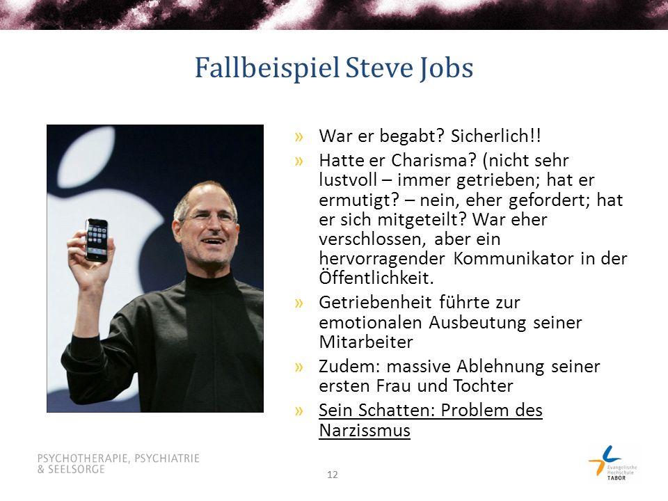 12 Fallbeispiel Steve Jobs »War er begabt? Sicherlich!! »Hatte er Charisma? (nicht sehr lustvoll – immer getrieben; hat er ermutigt? – nein, eher gefo