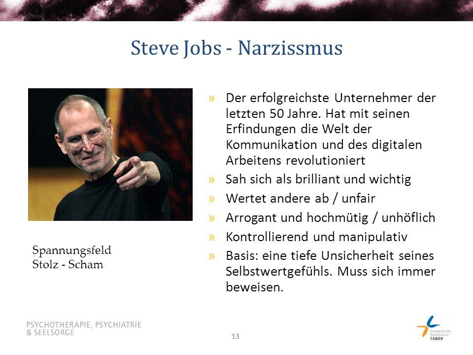 13 Steve Jobs - Narzissmus »Der erfolgreichste Unternehmer der letzten 50 Jahre. Hat mit seinen Erfindungen die Welt der Kommunikation und des digital