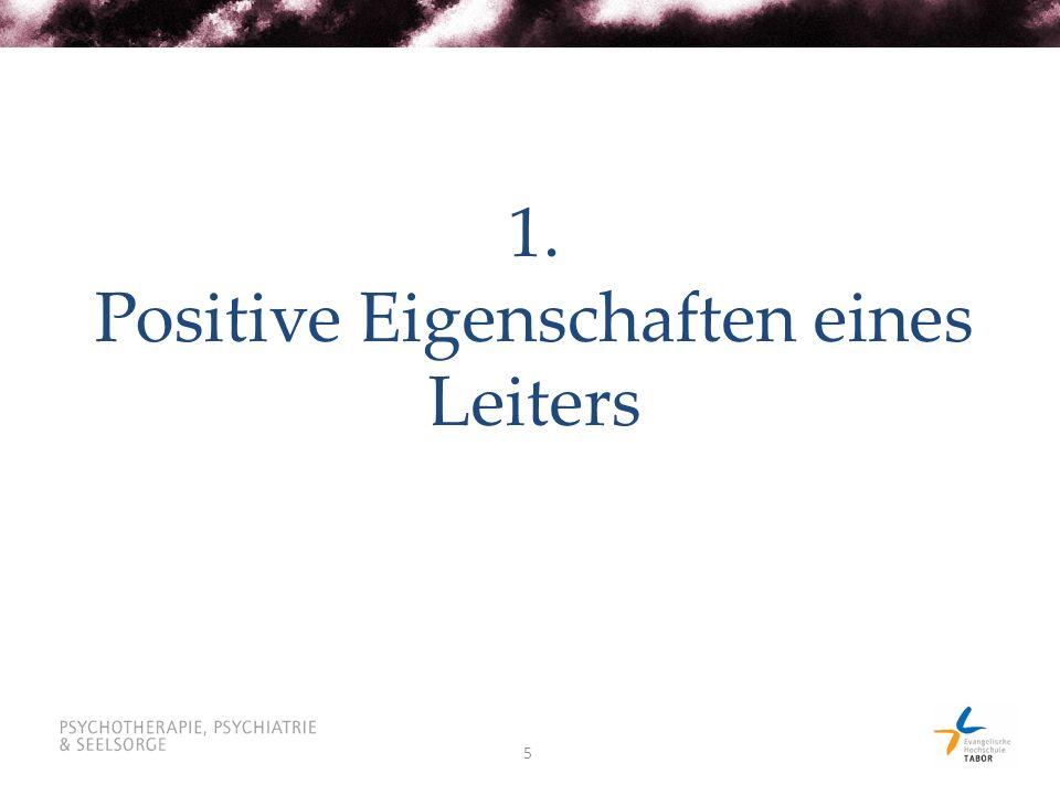 5 1. Positive Eigenschaften eines Leiters