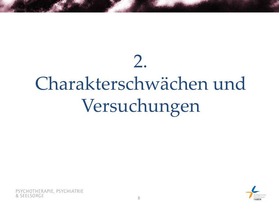 8 2. Charakterschwächen und Versuchungen