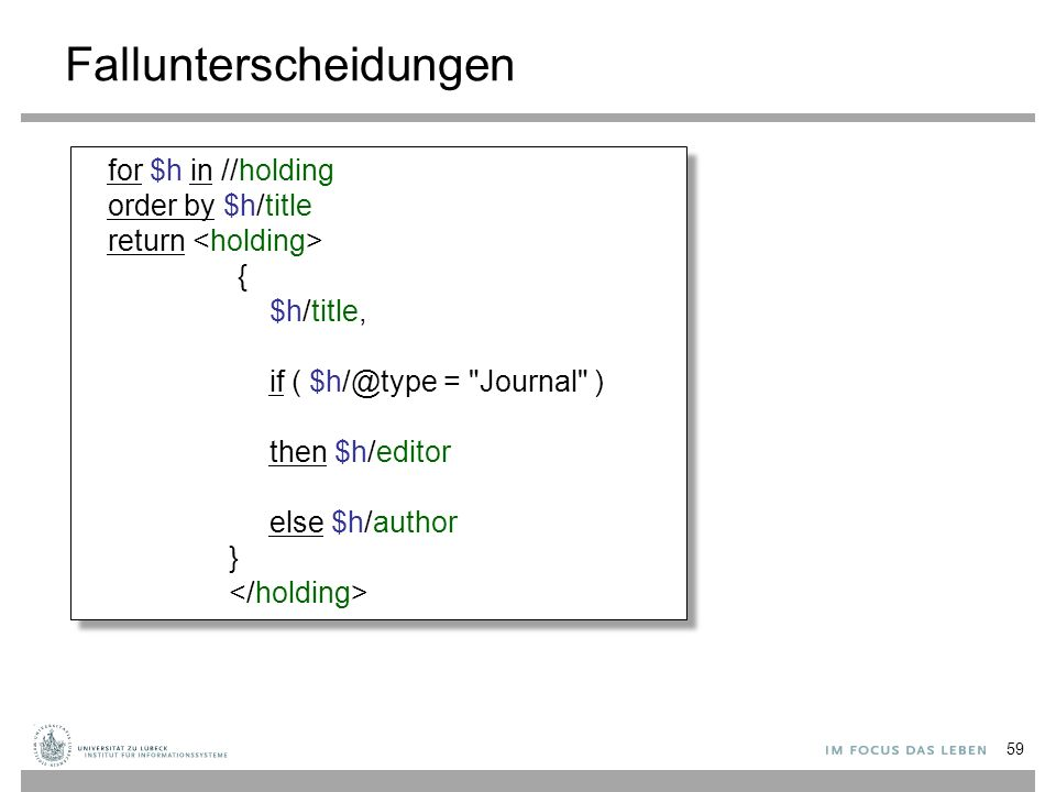Fallunterscheidungen for $h in //holding order by $h/title return { $h/title, if ( $h/@type =