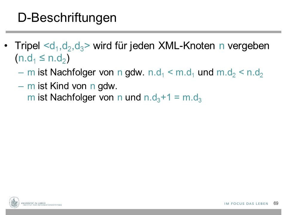 Tripel wird für jeden XML-Knoten n vergeben (n.d 1 ≤ n.d 2 ) –m ist Nachfolger von n gdw.
