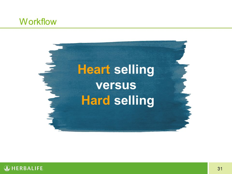 31 Workflow Heart selling versus Hard selling