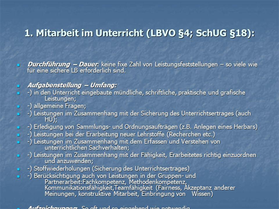 1. Mitarbeit im Unterricht (LBVO §4; SchUG §18): Durchführung – Dauer: keine fixe Zahl von Leistungsfeststellungen – so viele wie für eine sichere LB