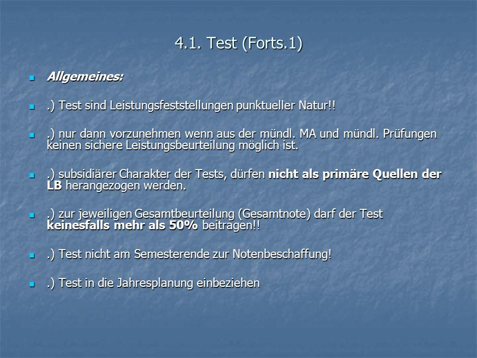 4.1. Test (Forts.1) Allgemeines: Allgemeines:.) Test sind Leistungsfeststellungen punktueller Natur!!.) Test sind Leistungsfeststellungen punktueller