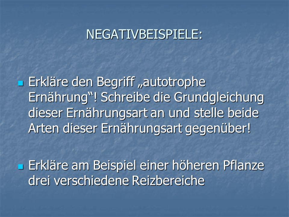 """NEGATIVBEISPIELE: Erkläre den Begriff """"autotrophe Ernährung ."""