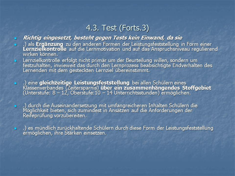 4.3. Test (Forts.3) Richtig eingesetzt, besteht gegen Tests kein Einwand, da sie Richtig eingesetzt, besteht gegen Tests kein Einwand, da sie.) als Er