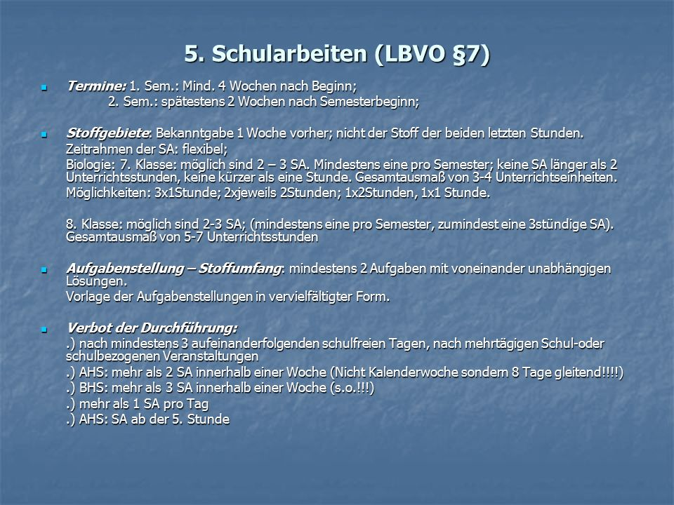 5. Schularbeiten (LBVO §7) Termine: 1. Sem.: Mind.