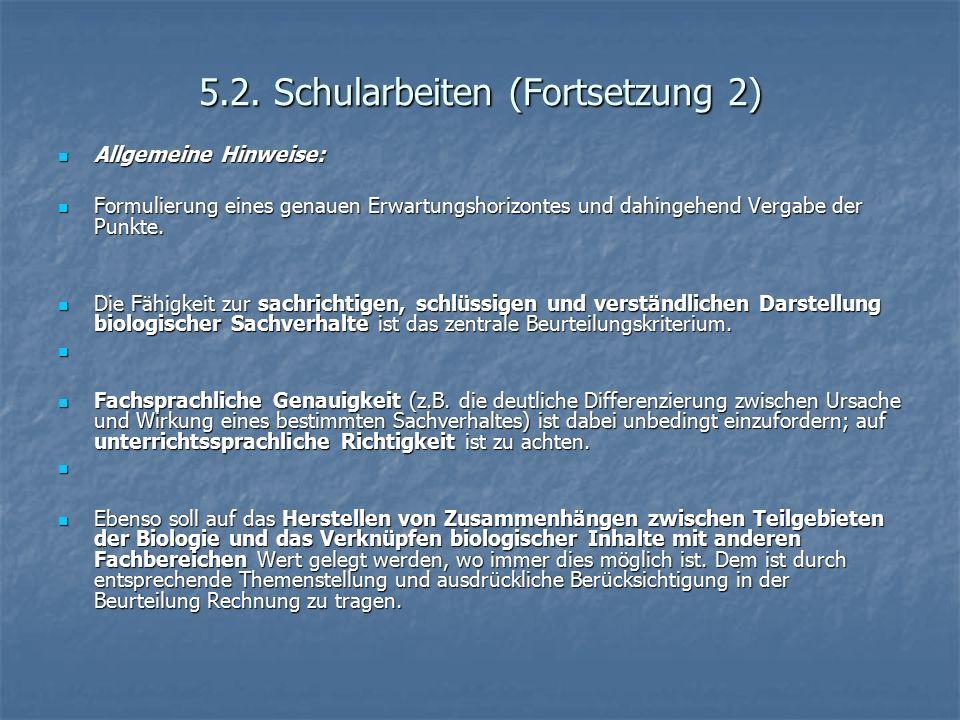 5.2. Schularbeiten (Fortsetzung 2) Allgemeine Hinweise: Allgemeine Hinweise: Formulierung eines genauen Erwartungshorizontes und dahingehend Vergabe d