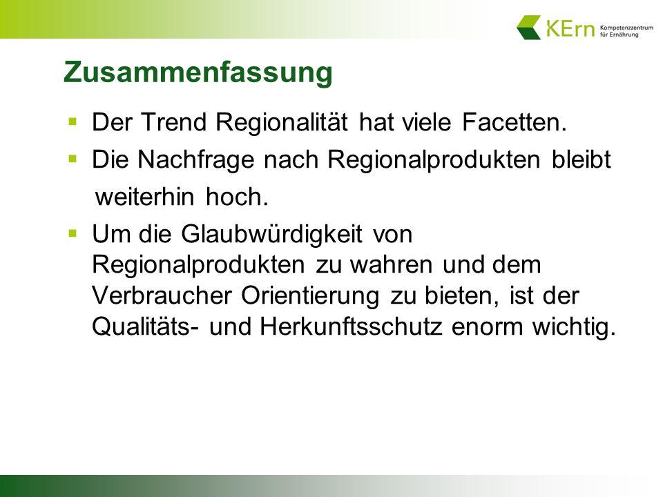 Zusammenfassung  Der Trend Regionalität hat viele Facetten.