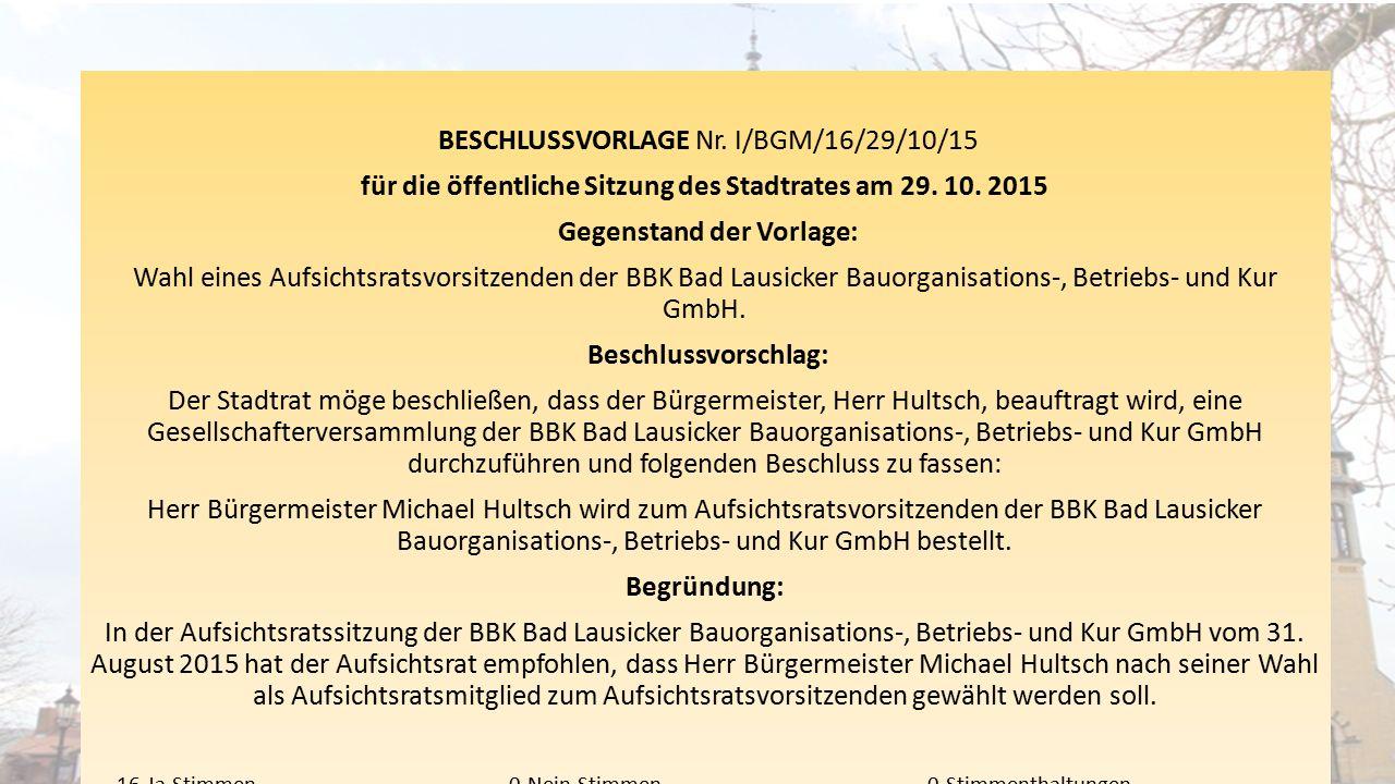 BESCHLUSSVORLAGE Nr. I/BGM/16/29/10/15 für die öffentliche Sitzung des Stadtrates am 29.