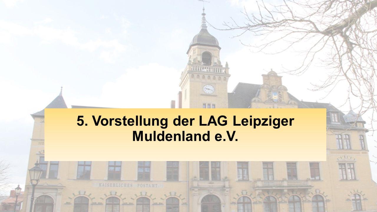 5. Vorstellung der LAG Leipziger Muldenland e.V.