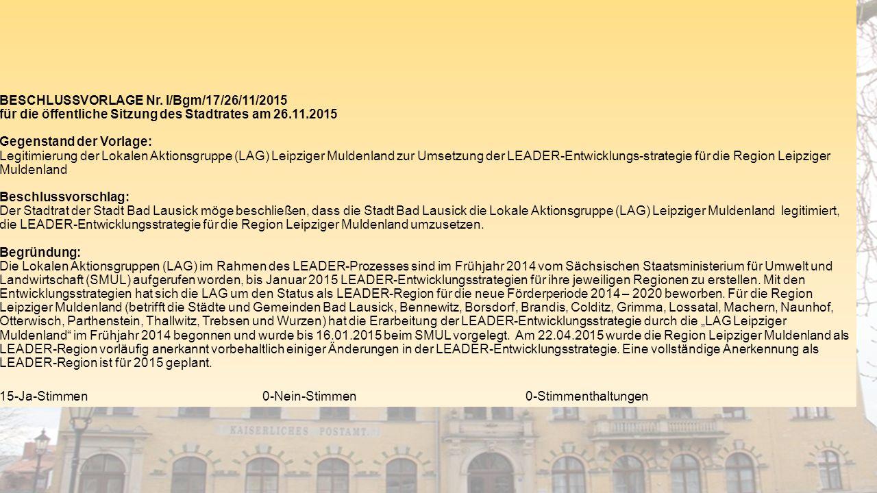 BESCHLUSSVORLAGE Nr. I/Bgm/17/26/11/2015 für die öffentliche Sitzung des Stadtrates am 26.11.2015 Gegenstand der Vorlage: Legitimierung der Lokalen Ak