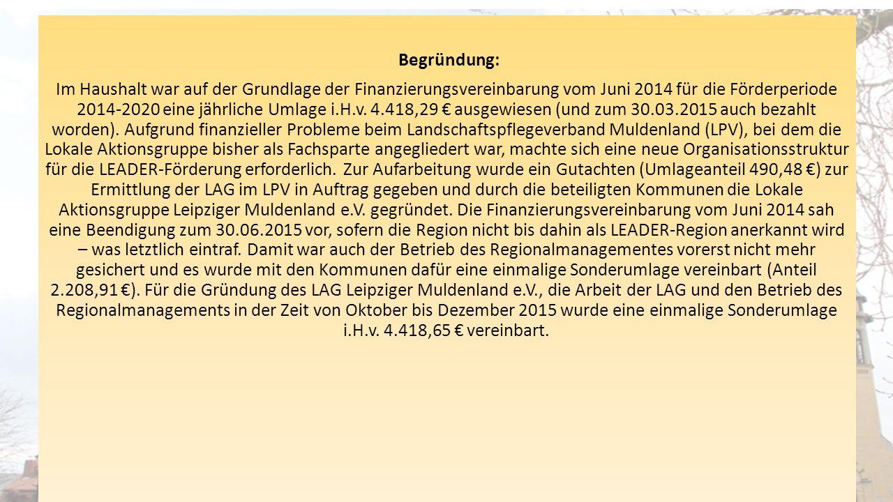 Begründung: Im Haushalt war auf der Grundlage der Finanzierungsvereinbarung vom Juni 2014 für die Förderperiode 2014-2020 eine jährliche Umlage i.H.v.